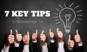 7 Key Tips to Maintaining a Job